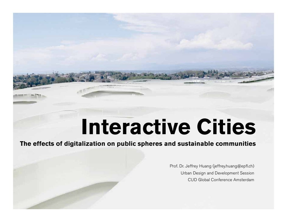 Interactive Cities The effects of digitalization on public spheres and sustainable communities                            ...