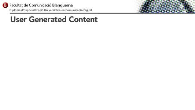 Diploma d'Especialització Universitària en Comunicació Digital  User Generated Content