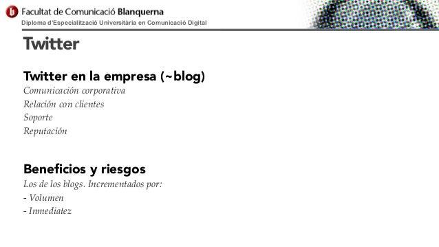 Diploma d'Especialització Universitària en Comunicació Digital  Twitter Twitter en la empresa (~blog) Comunicación corpora...