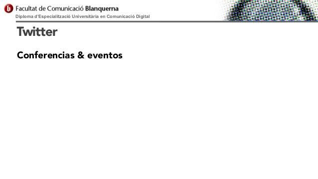 Diploma d'Especialització Universitària en Comunicació Digital  Twitter Conferencias & eventos