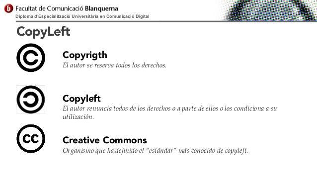Diploma d'Especialització Universitària en Comunicació Digital  CopyLeft Copyrigth El autor se reserva todos los derechos....