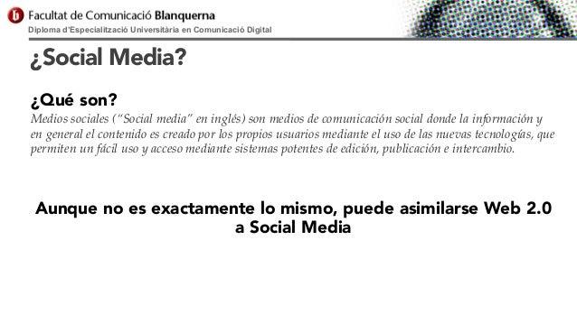 """Diploma d'Especialització Universitària en Comunicació Digital  ¿Social Media? ¿Qué son? Medios sociales (""""Social media"""" e..."""