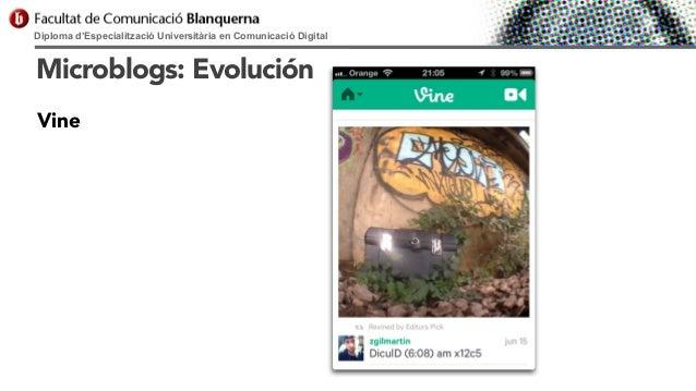 Diploma d'Especialització Universitària en Comunicació Digital  Microblogs: Evolución Vine