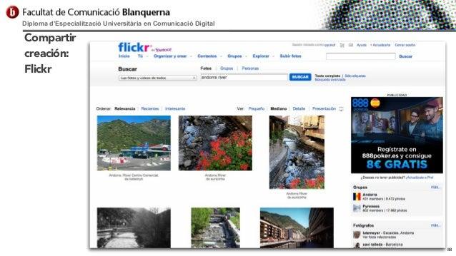 Diploma d'Especialització Universitària en Comunicació Digital  Compartir creación: Flickr  88