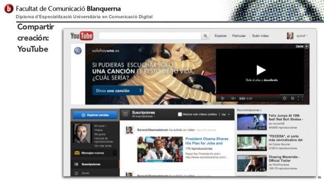 Diploma d'Especialització Universitària en Comunicació Digital  Compartir creación: YouTube  89