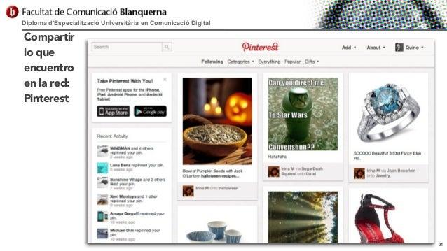 Diploma d'Especialització Universitària en Comunicació Digital  Compartir lo que encuentro en la red: Pinterest  91