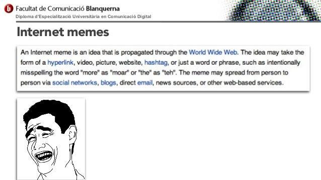 Diploma d'Especialització Universitària en Comunicació Digital  Internet memes œ