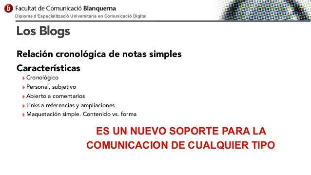 Diploma d'Especialització Universitària en Comunicació Digital  Los Blogs Relación cronológica de notas simples Caracterís...