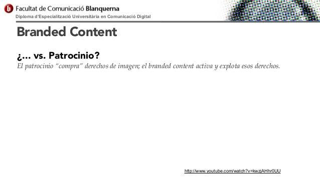 "Diploma d'Especialització Universitària en Comunicació Digital  Branded Content ¿... vs. Patrocinio? El patrocinio ""compra..."