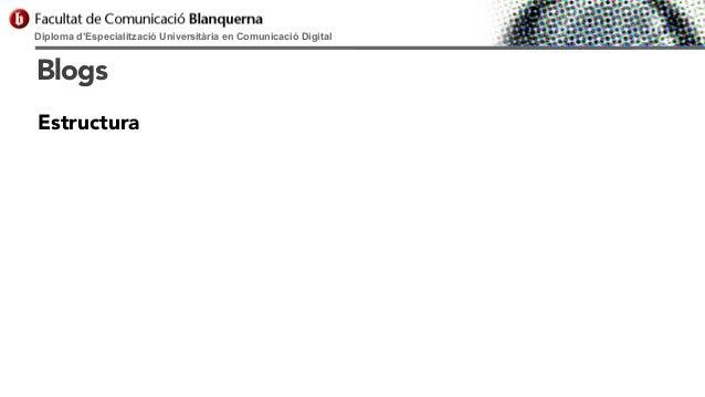 Diploma d'Especialització Universitària en Comunicació Digital  Blogs Estructura