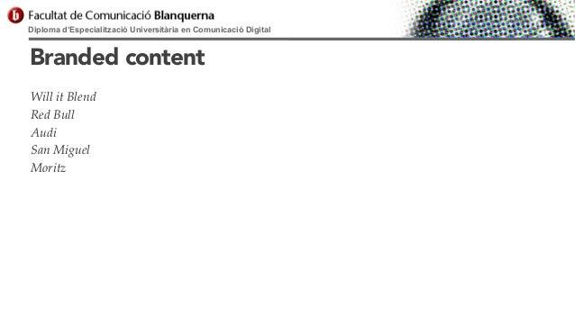 Diploma d'Especialització Universitària en Comunicació Digital  Branded content Will it Blend Red Bull Audi San Miguel Mor...
