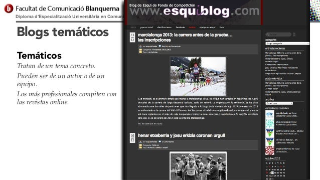 Diploma d'Especialització Universitària en Comunicació Digital  Blogs temáticos Temáticos Tratan de un tema concreto. Pued...