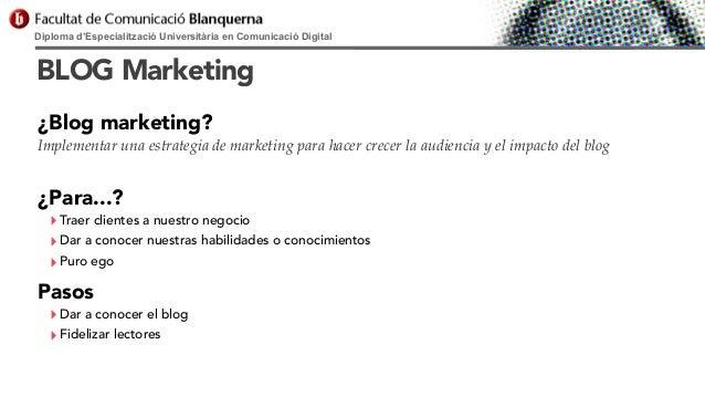 Diploma d'Especialització Universitària en Comunicació Digital  BLOG Marketing ¿Blog marketing? Implementar una estrategia...