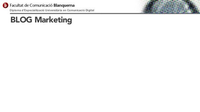 Diploma d'Especialització Universitària en Comunicació Digital  BLOG Marketing