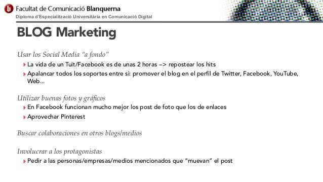 """Diploma d'Especialització Universitària en Comunicació Digital  BLOG Marketing Usar los Social Media """"a fondo""""  ‣ La vida ..."""