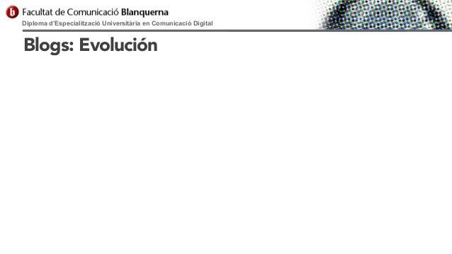 Diploma d'Especialització Universitària en Comunicació Digital  Blogs: Evolución