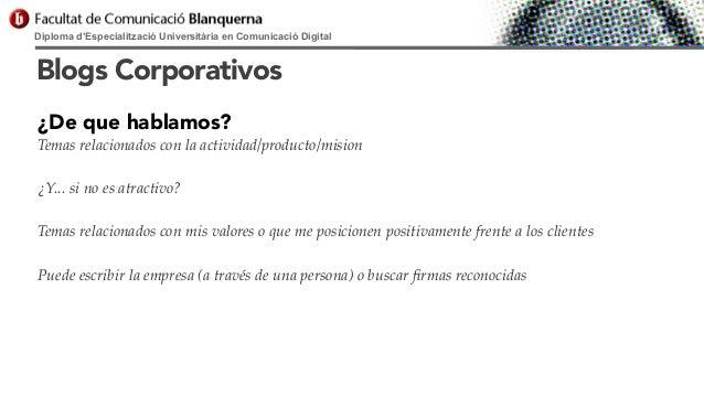 Diploma d'Especialització Universitària en Comunicació Digital  Blogs Corporativos ¿De que hablamos? Temas relacionados co...