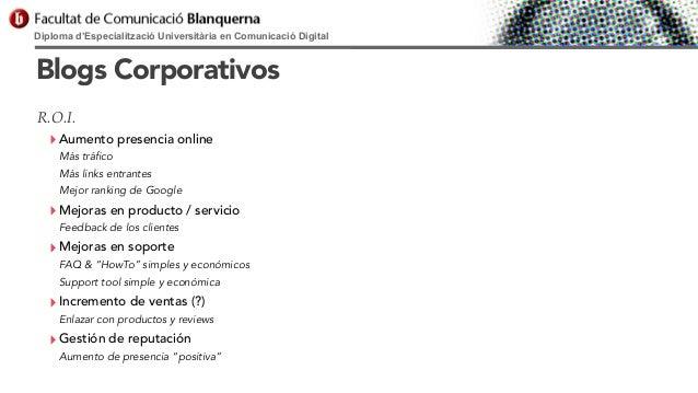 Diploma d'Especialització Universitària en Comunicació Digital  Blogs Corporativos R.O.I.  ‣ Aumento presencia online Más ...