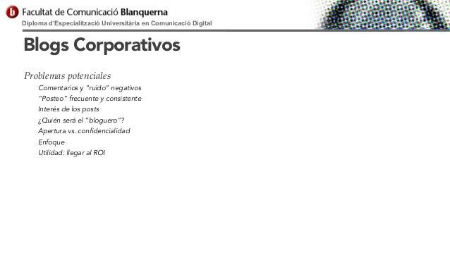 """Diploma d'Especialització Universitària en Comunicació Digital  Blogs Corporativos Problemas potenciales Comentarios y """"ru..."""