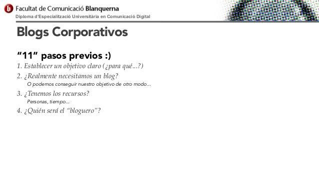 """Diploma d'Especialització Universitària en Comunicació Digital  Blogs Corporativos """"11"""" pasos previos :) 1. Establecer un ..."""