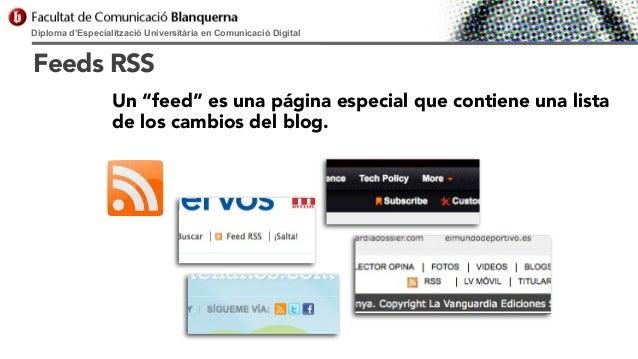 """Diploma d'Especialització Universitària en Comunicació Digital  Feeds RSS Un """"feed"""" es una página especial que contiene un..."""
