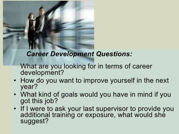 28 career development questions what are you looking for in terms