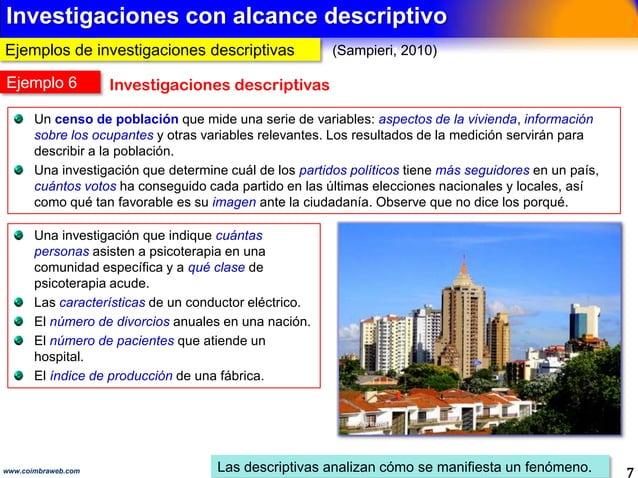 3.- ALCANCE DESCRIPTIVO 7www.coimbraweb.com Los descriptivos solo miden o recolectan datos sobre las variables. ALCANCE DE...
