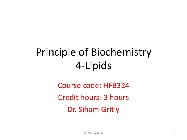 Principle of Biochemistry         4-Lipids    Course code: HFB324    Credit hours: 3 hours      Dr. Siham Gritly          ...