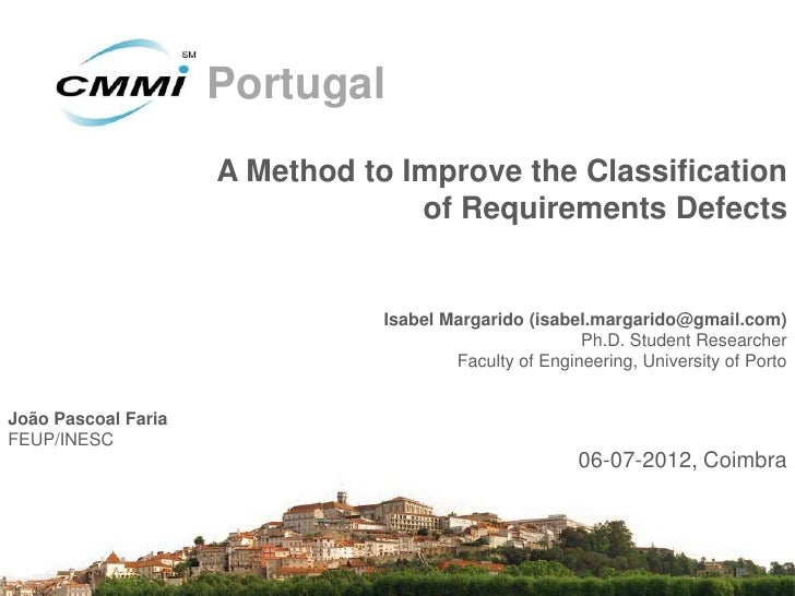 Portugal                     A Method to Improve the Classification                                  of Requirements Defec...