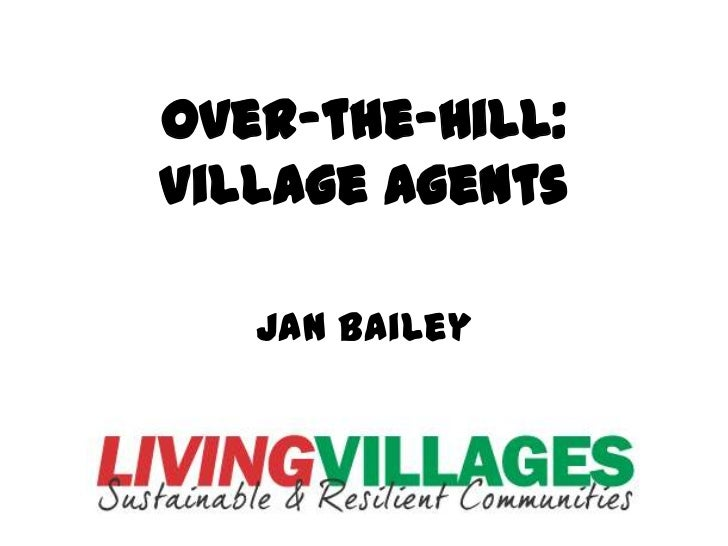 Over-the-Hill:Village Agents   Jan Bailey