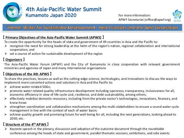 【 Primary Objectives of the Asia-Pacific Water Summit (APWS) 】 To create the opportunity for the heads of state and govern...