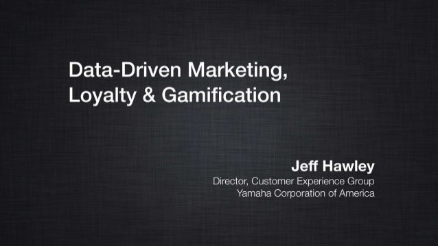 GSummit SF 2014 - Data-Driven Marketing, Loyalty & Gamification by Jeff Hawley