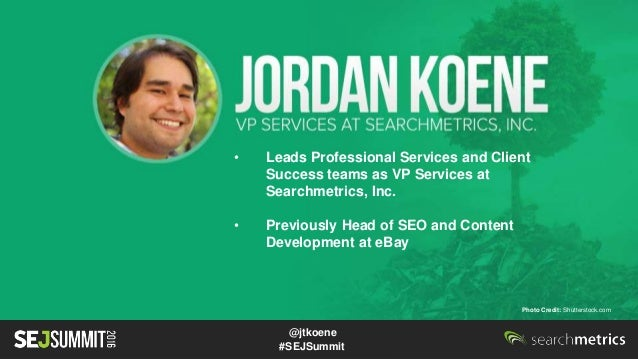 Jordan Koene of Searchmetrics #SEJSummit: Surviving the Search Plateau  Slide 2