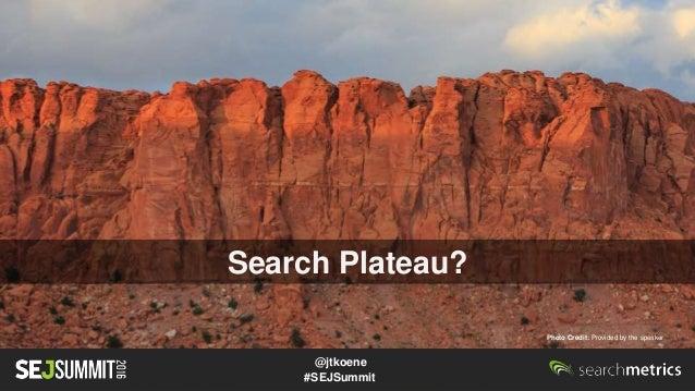 Jordan Koene of Searchmetrics #SEJSummit: Surviving the Search Plateau  Slide 3