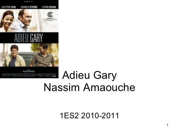Adieu Gary  Nassim Amaouche  1ES2 2010-2011