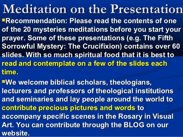 Meditation on the PresentationRecommendation:    Please read the contents of oneof the 20 mysteries meditations before yo...