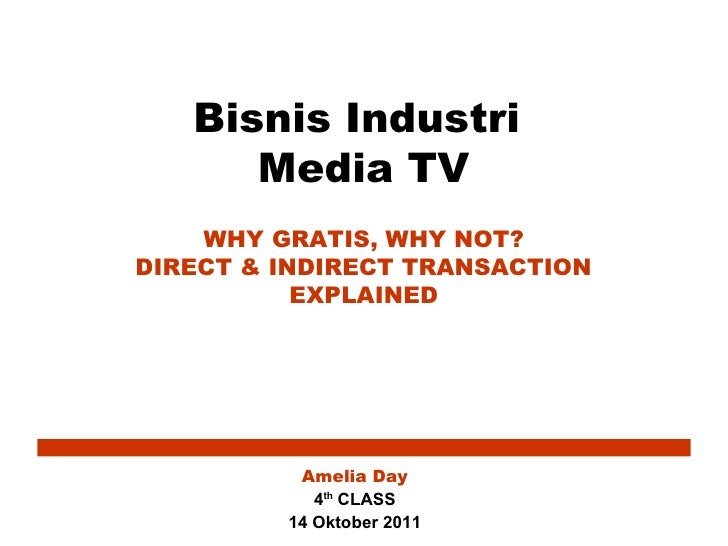 Bisnis Industri      Media TV    WHY GRATIS, WHY NOT?DIRECT & INDIRECT TRANSACTION           EXPLAINED          Amelia Day...