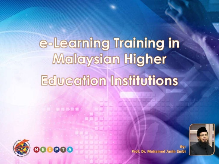 e-Learning Training in Malaysian Higher Education Institutions<br />By:<br />Prof. Dr. Mohamed Amin Embi<br />