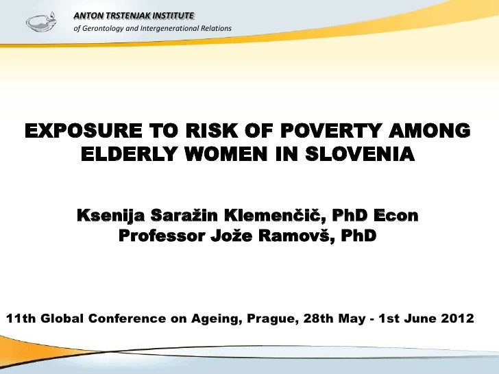 ANTON TRSTENJAK INSTITUTE         of Gerontology and Intergenerational Relations  EXPOSURE TO RISK OF POVERTY AMONG      E...