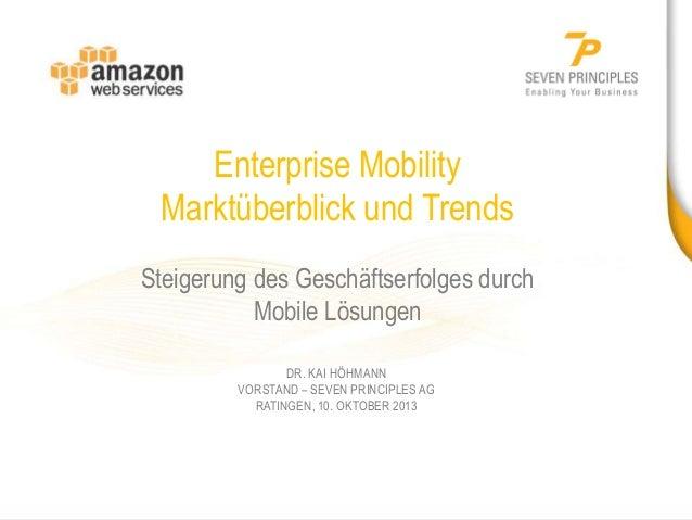 Enterprise Mobility Marktüberblick und Trends Steigerung des Geschäftserfolges durch Mobile Lösungen DR. KAI HÖHMANN VORST...