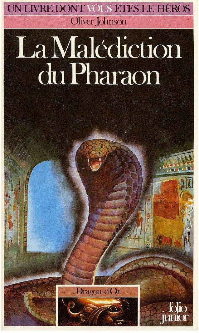 Oliver Johnson La Malédiction du Pharaon Dragon d'Or/4 Traduit Je l'anglais par Laura Pitch Illustrations de Mark Dunn Gal...