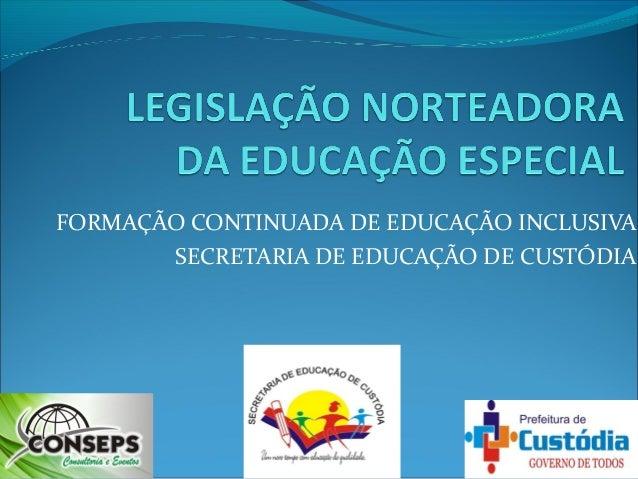 FORMAÇÃO CONTINUADA DE EDUCAÇÃO INCLUSIVA       SECRETARIA DE EDUCAÇÃO DE CUSTÓDIA