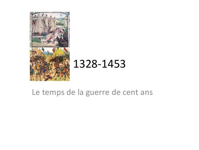 1328-‐1453 Le temps de la guerre de cent ans