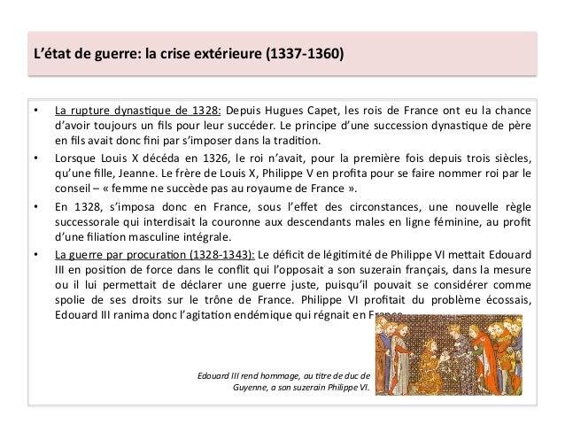 L'état de guerre: la crise extérieure (1337-‐1360) • La rupture dynasLque de 1328: Depuis Hugu...