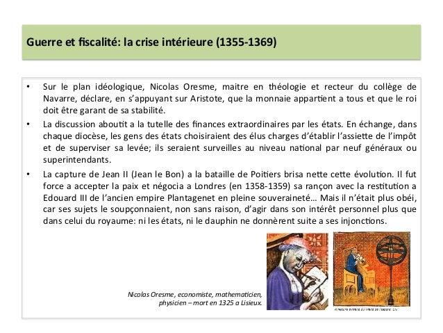 Guerre et fiscalité: la crise intérieure (1355-‐1369) • Sur  le  plan  idéologique,  Nicolas  Ore...