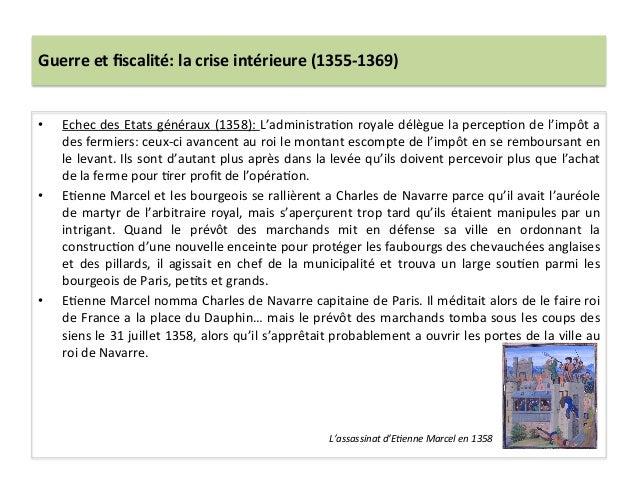 Guerre et fiscalité: la crise intérieure (1355-‐1369) • Echec des Etats généraux (1358): L'admini...