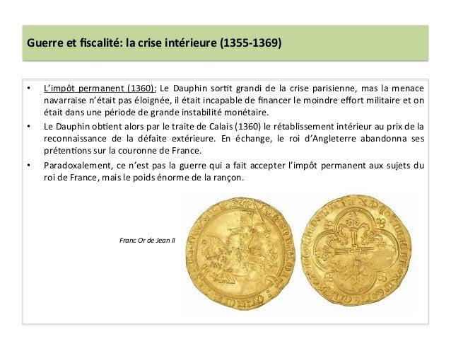 Guerre et fiscalité: la crise intérieure (1355-‐1369) • L'impôt permanent (1360): Le Dauphin sorL...