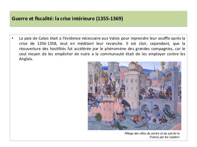 Guerre et fiscalité: la crise intérieure (1355-‐1369) • La paix de Calais était a l'évidence ...