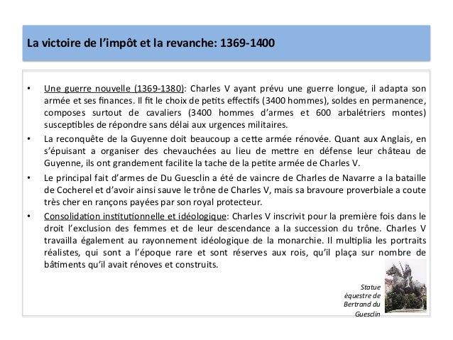 La victoire de l'impôt et la revanche: 1369-‐1400 • Une guerre nouvelle (1369-‐1380): Charles ...