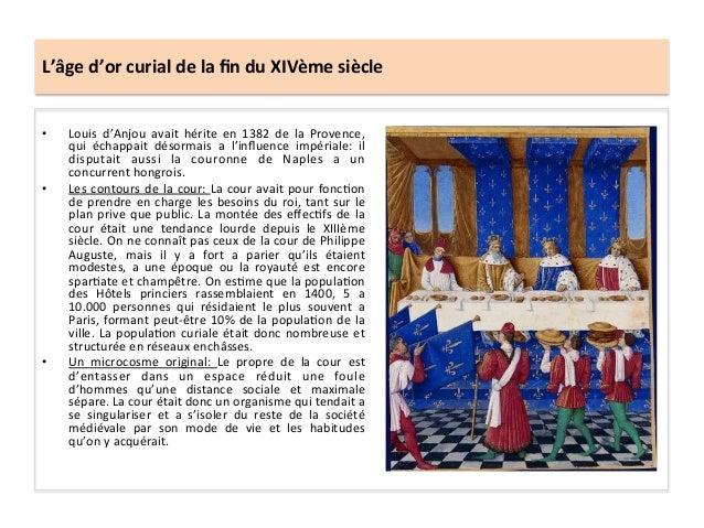 L'âge d'or curial de la fin du XIVème siècle • Louis  d'Anjou  avait  hérite  en  1382  de ...